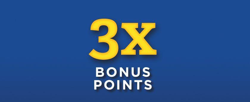 Image of (Tuesday) 3X Bonus Points