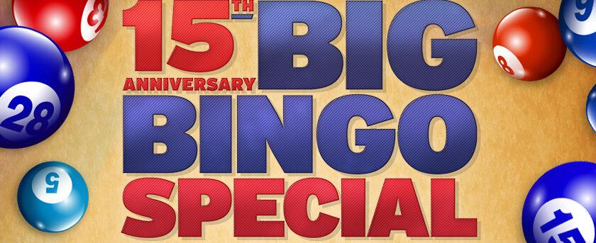 Image of 15 Anniversary Big Bingo Special