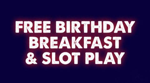 Image of Free Birthday Breakfast & Slot Play