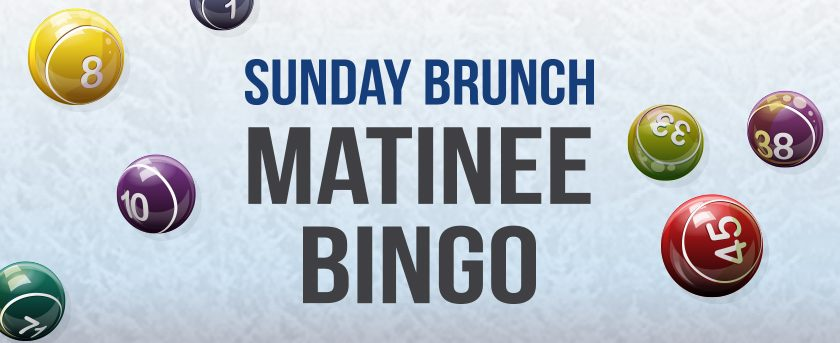 Image of Sunday Brunch Matinee Bingo